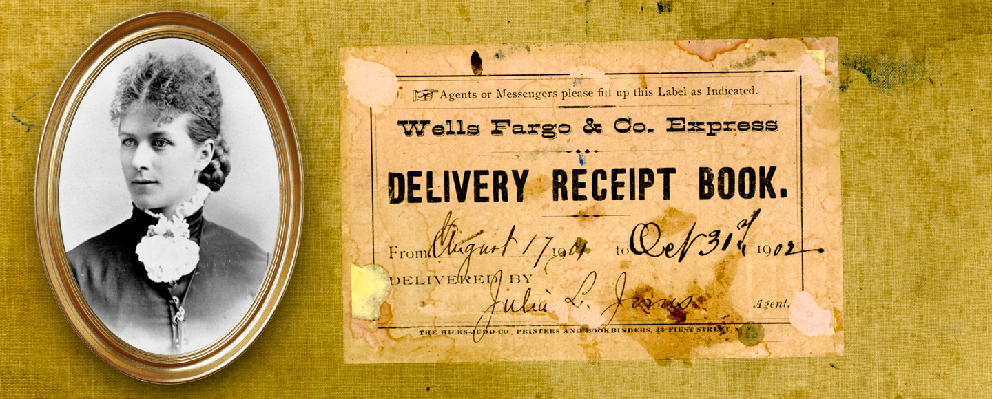 A black and white portrait of Julia Jones is to the left of an aged paper that says: Agents or Messengers please fill up this Label as Indicated. Wells Fargo and Co. Express Delivery Receipt Book from August 17, 1901 to Oct. 31, 1902.