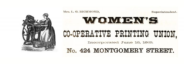 Drawing of woman standing at press machine. Ad reads Women's Co-operative Printing Union 424 Montgomery Street